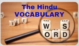 04 – VOCABULARY (THE HINDU EDITORIAL)