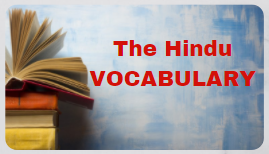 06 VOCABULARY ( The Hindu Editorial)